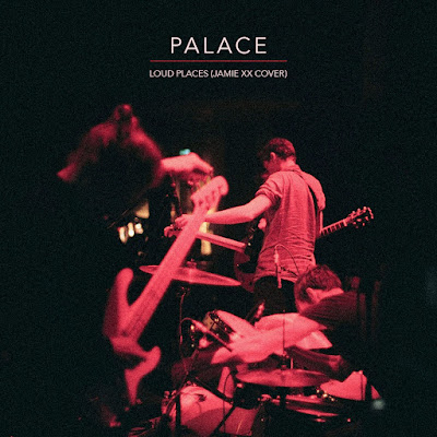 "PALACE ""Loud Places"" (Jamie XX Cover)"