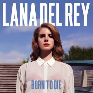 Lana Del Rey: Born to Die + Paradise