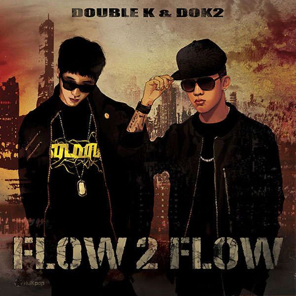 Double K, DOK2 – Flow 2 Flow