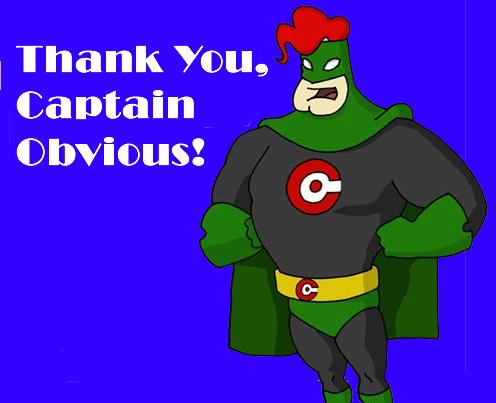 [Obrazek: thank-you-captain-obvious-lg.jpg]