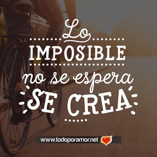 Lo imposible no se espera se crea