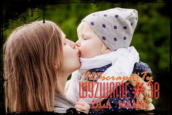 http://123scrapujty.blogspot.com/2014/05/wyzwanie-38-dla-mamy-z-krysztakiem-lub.html