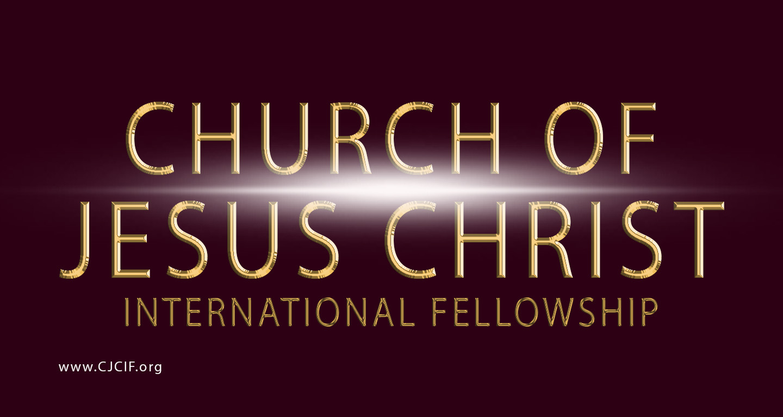Church of Jesus Christ International Fellowship