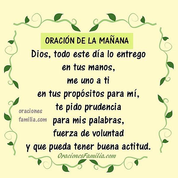 Oración corta de la mañana, buenos días Señor, mi Dios. Gracias por el día, oraciones familia por Mery Bracho Este día en tus manos. Plegarias. Frases con oración.
