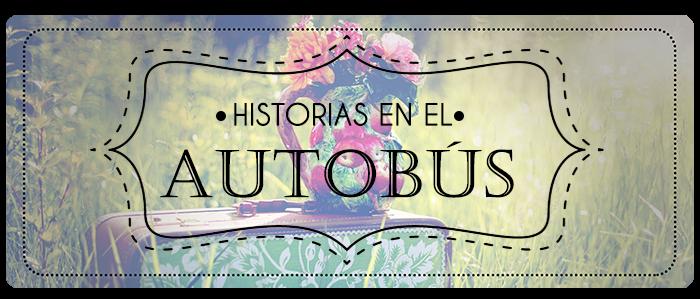 HISTORIAS EN EL AUTOBÚS