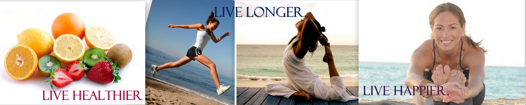 Live healthier. Live longer. Live happier.