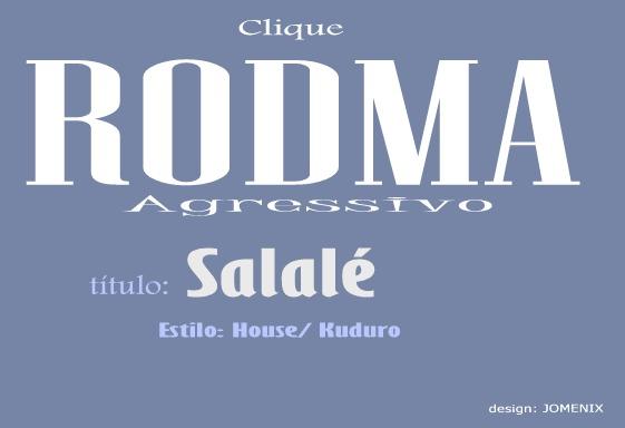RODMA AGRESSIVO-Salalé