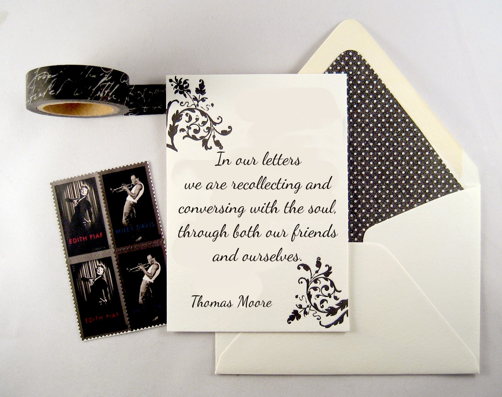 In our letters, we are recollecting and conversing with the soul, through both our friends and ourselves - Thomas Moore