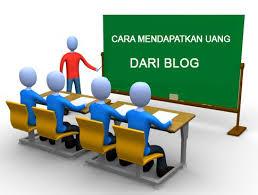 Cara Mendapatkan Uang Lewat Blog