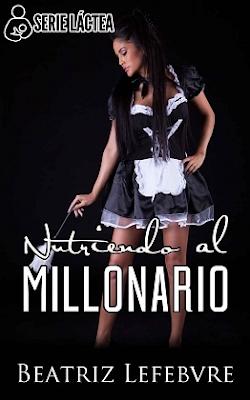Nutriendo al millonario – Beatriz Lefebvre