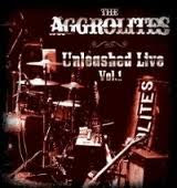 The Aggrolites - Unleashed Live Vol.1