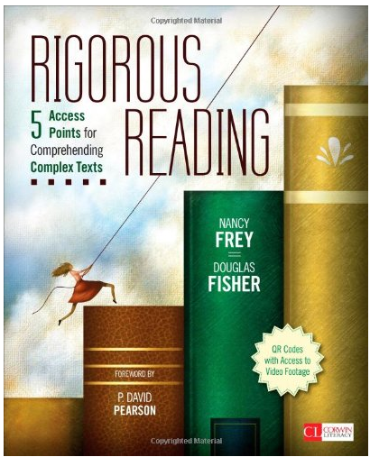 http://www.amazon.com/Rigorous-Reading-Comprehending-Complex-Literacy/dp/1452268134/ref=sr_1_1?s=books&ie=UTF8&qid=1403413367&sr=1-1&keywords=rigorous+reading