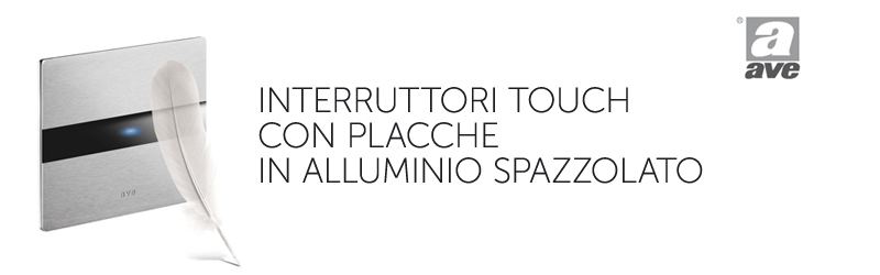 Ave touch interruttori touch con placche in alluminio - Interruttori ave ...