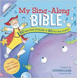 My Sing-Along Bible by: Stephen Elkins