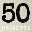 CINCUENTA PALABRAS