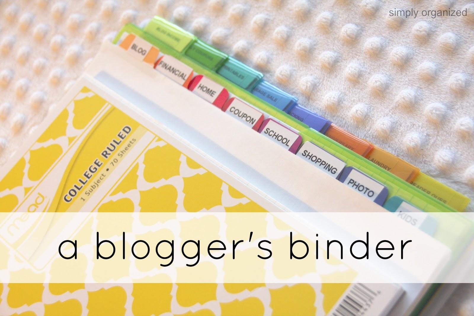 a blogger s binder take 2 simply organized