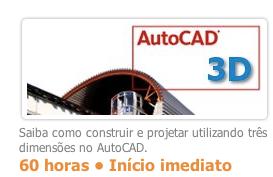 Faça seu curso de Autocad 3d