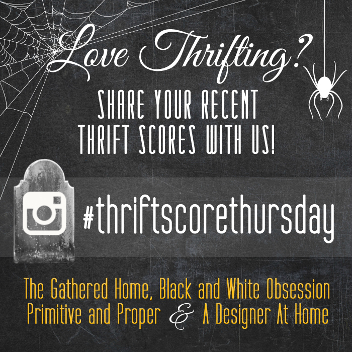 #thriftscorethursday Week 87 | Trisha from Black and White Obsession, Brynne's from The Gathered Home, Cassie from Primitive and Proper, Corinna from A Designer At Home, and Guest Poster: Colleen from 58 Water Street