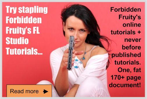 Get your copy of all FL Studio tutorials on Forbidden Fruity