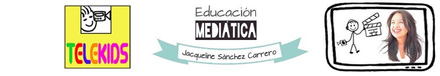 TELEKIDS. Educación Mediática para Niñ@s y Adolescentes - Jacqueline Sánchez Carrero