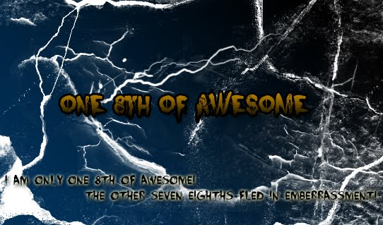 One 8th of Awesome