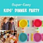 Easy Dinner Party for Kids