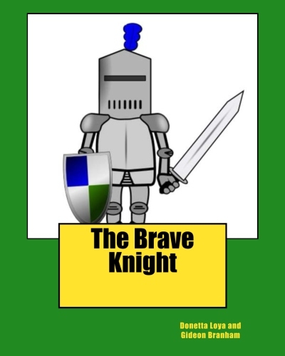 The Brave Knight...$10.00