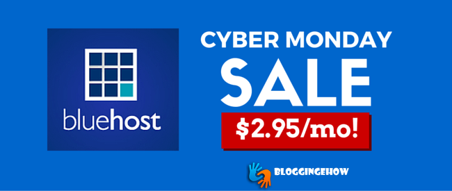 Bluehost CRAZY Cyber Monday Limited Time Discount 2.95$/Month!