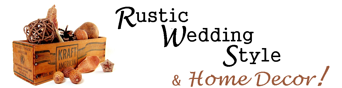 Rustic Wedding Style and Home Decor