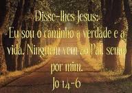 DISSE JESUS .......