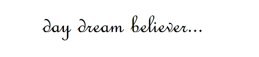 day dream believer...