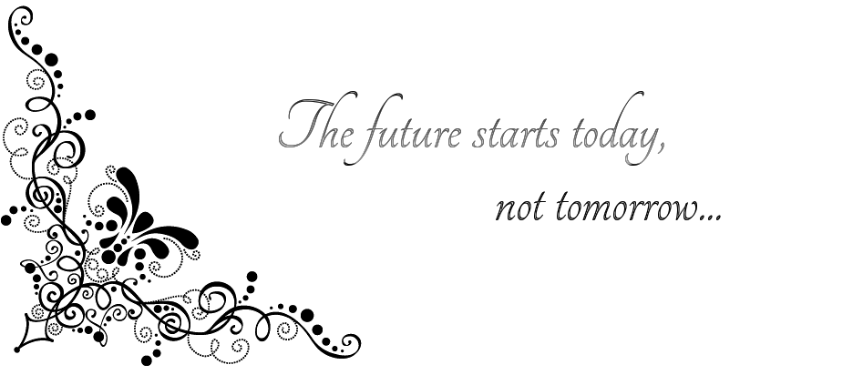 The future starts today, not tomorrow...