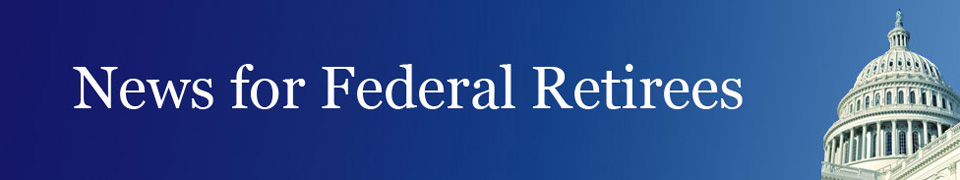 News for Federal Retirees