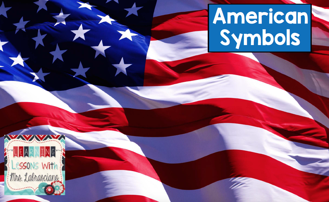 Learning Lessons With Amy Labrasciano Social Studies American Symbols