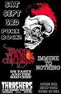 Local Talent Showcase: Thrashers @Funky Winkerbeans‎,Trade Your Children -Immume to Nothing& others