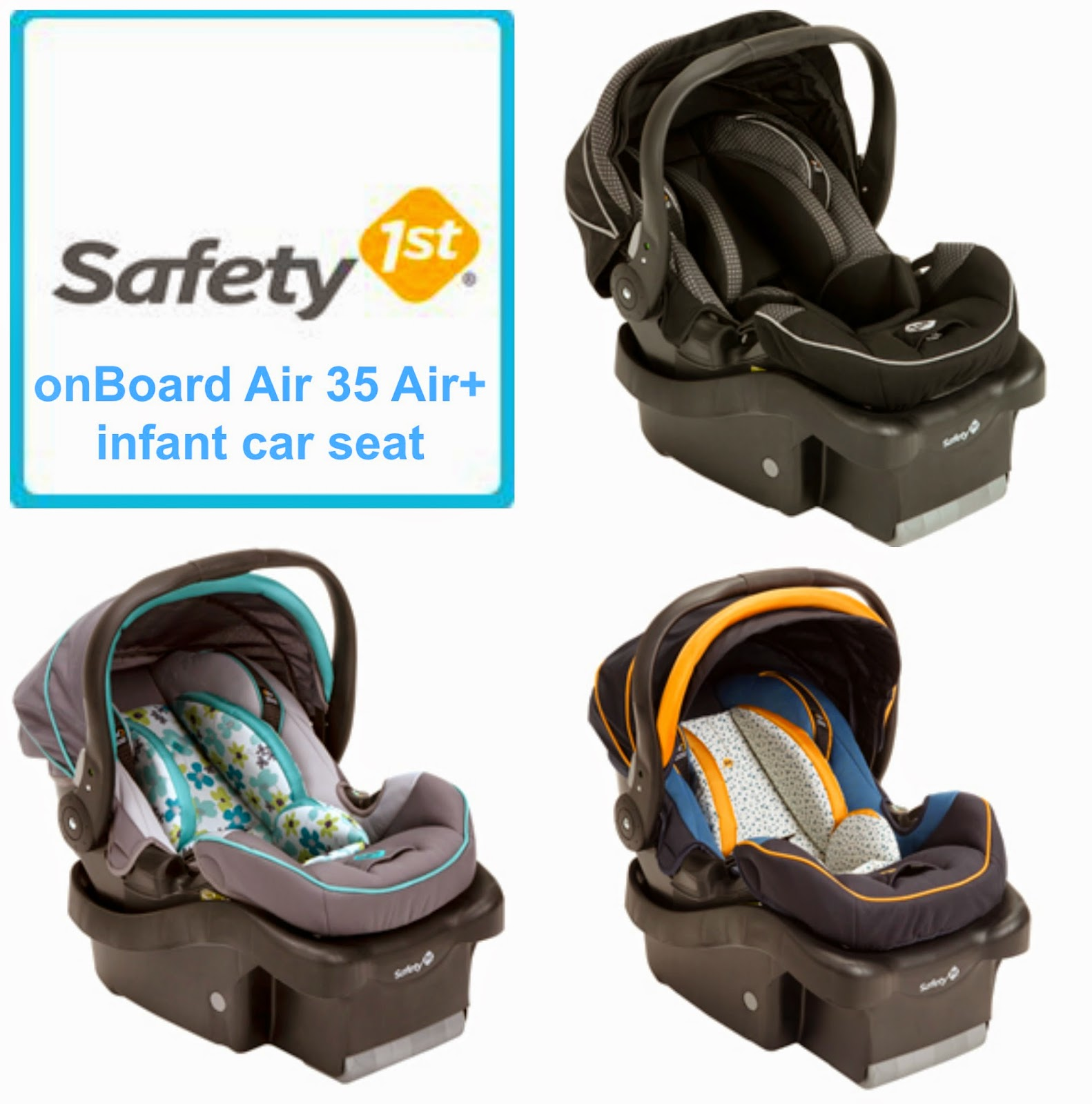First The Safety 1st OnBoard Air 35 Plus Infant Car Seat It Allows For A Child To Ride Rear Facing From 4 Pounds Its Equipped With 5 Point Harness