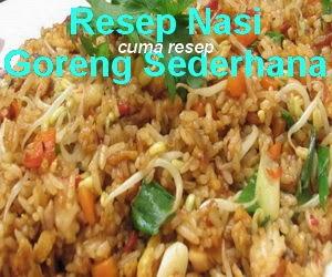 Resep Nasi Goreng Sederhana Spesial Enak