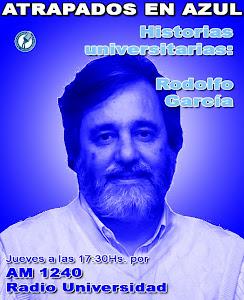 27. Historias universitarias: Rodolfo García