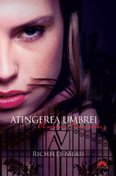 Atingerea umbrei,Richelle Mead