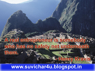 A real entrepreneur is somebody who has no safety net underneath them.