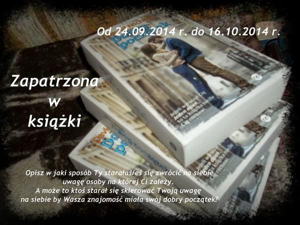 http://zapatrzonawksiazki.blogspot.com/2014/09/konkurs.html