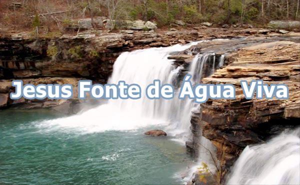 Jesus é a Sua Fonte de Água Viva