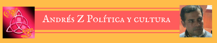 ANDRÉS Z POLÍTICA Y CULTURA