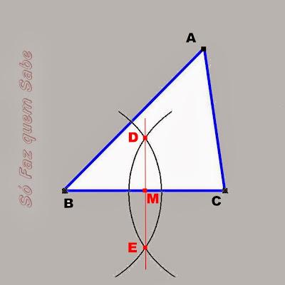 Ao traçar a mediatriz do segmento BC obtém-se seu ponto médio M.