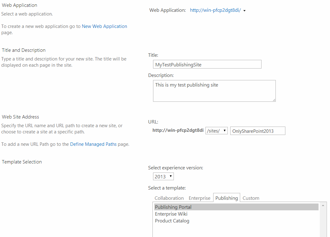 Create sharepoint 2013 publishing site then chose a primary site collection administrator and secondary site collection administrator as shown in the fig below maxwellsz