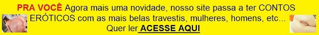 http://travestigarotasexynacional.blogspot.com.br/search/label/CONTOS%20EROTICOS