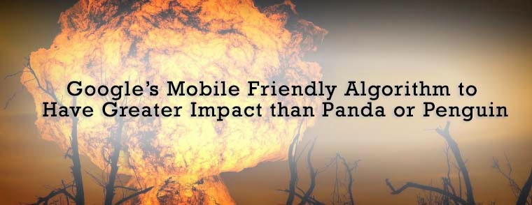 Google's Mobile Friendly Algorithm to Have Greater Impact than Panda or Penguin : eAskme