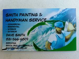 Dave Smith Painting & Handyman Service. Call (831) 566-6807