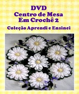 dvd centro margaridas flores mesa em croche aprender croche loja dvd curso de croche