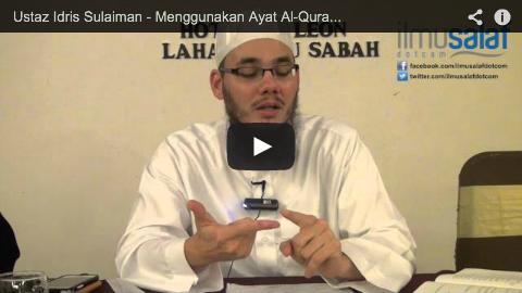 Ustaz Idris Sulaiman – Menggunakan Ayat Al-Quran Sebagai Tangkal